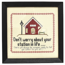 Humorous 'Don't Worry About Your Station In Life, There Will Always Be Someone Ready To Tell You Where To Get Off!' Framed Needle-Point Art