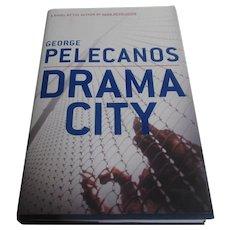 Pelecanos, George  Drama City  Signed First Edition