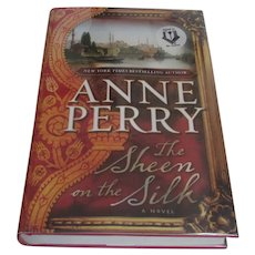First Edition Anne Perry The Sheen on The Silk