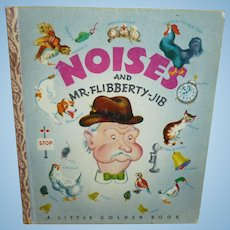 Noises And Mr. Flibberty-Jib A 1947 Little Golden Book Eloise Wilkin Illustrations