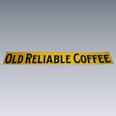 Old Reliable Coffee Tin Tacker Advertising Sign