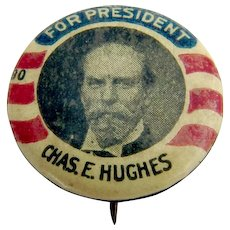 Charles E Hughes Presidential Campaign Button Pin 1916