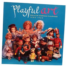 """Theriault's Catalog """"Playful Art:  Dolls of American Childhood 1900-1960""""  July 12, 2009 - Red Tag Sale Item"""