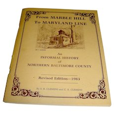 Vintage book From Marble Hill To Maryland Line, Northern Baltimore County RARE!