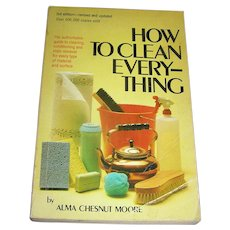 Vintage book, How To Clean Everything, Moore, 3rd edition, 1977