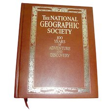 Vintage Book, National Geographic Society 100 Years Of Adventure And Discory, 1987