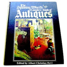 Vintage Book, Spinning Wheel's Complete Book of Antiques, Revi, 1975