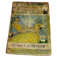 Vintage Book, American Indian Fairy Tales, Pictured by John Rae 1921
