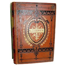 Antique Book, The Poetical Works of Mrs. E. B. Browning, published by James Miller, NY 1883