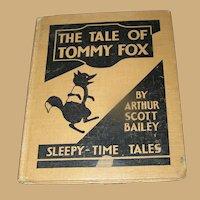 Vintage Book, A Tale Of Tommy Fox by Arthur Scott Bailey, 1915