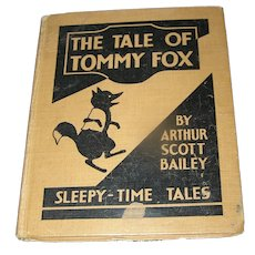 Vintage Book, A Tale Of Tommy Fox by Arthur Scott Bailey, 1915