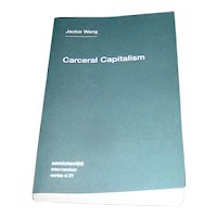 Book. Carceral Capitalism by Jackie Wang
