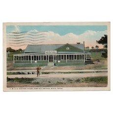 1918 YWCA Hostess House Camp MacArthur Waco Texas TX Postcard