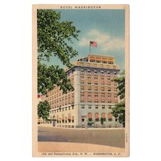 1939 Hotel Washington 15th & Pennsylvania Ave NW DC Linen Postcard