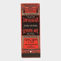 1930's Seventh Ave Hotel Pittsburgh PA Matchbook Cover Pennsylvania Universal Co