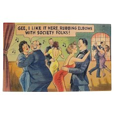 1940's I Like It Here Rubbing Elbows With Society Folks Vintage Linen Humor Postcard