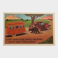 1940's I Can't Bear To Be Parted From You Bear Breaking Off Trailer Vintage Humor Linen Postcard