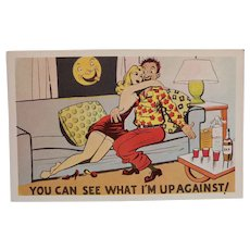 1940's You Can See What I'm Up Against Man With Alcohol & Pretty Woman Vintage Postcard