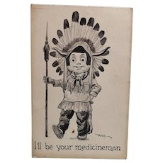 1912 Bernhardt Wall Indian Postcard I'll Be Your Medicine Man