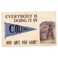 1913 Everybody Is Doing It In Collinsville Why Ain't You Game Vintage Pennant Flag Postcard