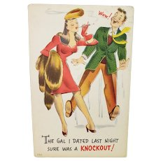 1930's The Gal I Dated Last Night Sure Was A Knockout Vintage Humor Postcard
