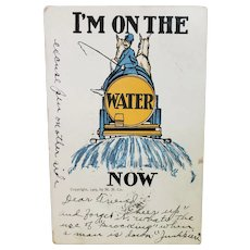 1905 I'm On The Water Wagon Now Undivided Back Vintage Postcard