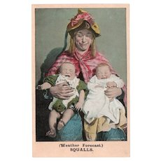 ca 1910 Unused Weather Forecast Squalls Humor Postcard Crying Babies