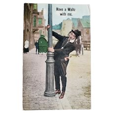 1913 Have A Waltz With Me Drunk Man on Light Post Vintage Comic Postcard