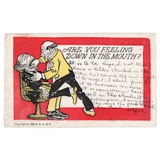 1905 Are You Feeling Down In The Mouth Dentist Undivided Back Humor Postcard