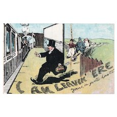 ca1920 I Am Leavin Ere Man Running For A Train Being Chased Vintage Humor Postcard