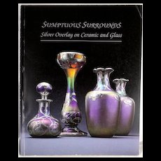 J. Stokes Out of Print Book SUMPTUOUS SURROUNDS Silver Overlay on Ceramic and Glass Milwaukee Art Museum 1990