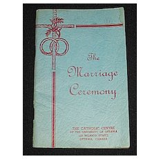 'The Marriage Ceremony' Catholic Rituals, Psalms, Wedding Vows, Prayers, Blessings, & Silent Instructions; Vintage Pamphlet Book
