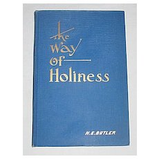 'The Way of Holiness' Knowledge & Purpose of Man, God, & Life,  c.1935 Religious Book / Author: H.E. Butler