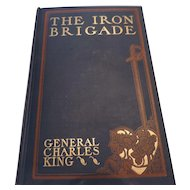 The Iron Brigade, General Charles King, 1902, GW Dillingham Co.