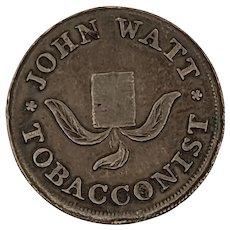 c. 1800 John Watt, Tobacconist, Edinburgh, Scotland Farthing Conder Advertising Token