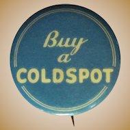 Coldspot Button / Pinback, Vintage 30's Deco Sears