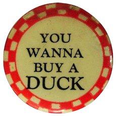 Vaudeville Pinback, Wanna Buy a Duck & Felt Ribbon
