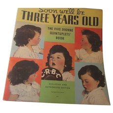 Soon We'll be Three Years Old The Five Dionne Quintuplets' Book