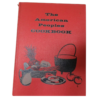 The American Peoples Cookbook 1956  Spencer Press, Chicago