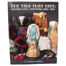 Book The Ties That Bind Antique Doll Costumes 1820 to 1910 by Florence Theriault