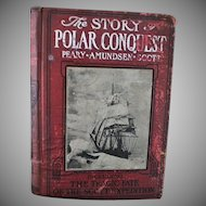1913 First Edition Copy of The Story of The Polar Conquest