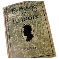 The Making of Illinois  by Irwin F. Mather