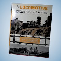 A Locomotive Engineer's Album Rail Road Book by George Abdill
