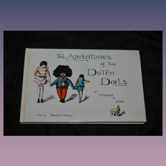 The Adventures of Two Dutch Dolls and a Golliwog By Florence K. Upton Vintage Book Words By Bertha Upton