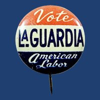 Vote La Guardia American Labor (Party) For Mayor New York City 1934-45