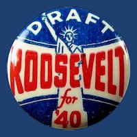 Draft (Franklin) Roosevelt For '40 Presidential Democratic Campaign Pinback Button