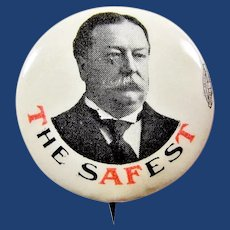 1908 The Safest T AF T William H. Taft Republican Presidential Campaign Pinback Button