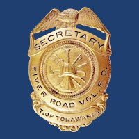 Town of Tonawanda, (NY) River Road Vol. Fire Department Secretary Members Badge ca. 1930's-40's