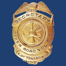 Town of Tonawanda, (NY) River Road Vol. Fire Department Secretary Members Badge ca. 1930's-40's