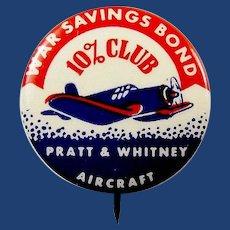 "WWII Home Front Pratt & Whitney Aircraft War Savings Bonds 10% Club Pinback Button 1"""